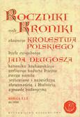 Długosz Jan - Roczniki czyli Kroniki sławnego Królestwa Polskiego. Księga 1 i 2 do 1038