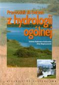 Bajkiewicz-Grabowska Elżbieta, Magnuszewski Artur - Przewodnik do ćwiczeń z hydrologii ogólnej