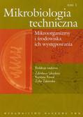 Mikrobiologia techniczna Tom 1