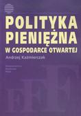 Kaźmierczak Andrzej - Polityka pieniężna w gospodarce otwartej