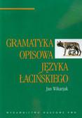Wikarjak Jan - Gramatyka opisowa języka łacińskiego