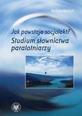 Pędzich Barbara - Jak powstaje socjolekt? Studium leksyki paralotniarskiej