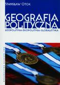 Otok Stanisław - Geografia polityczna. Geopolityka, ekopolityka, globalistyka