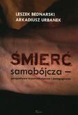 Bednarski Leszek, Urbanek Arkadiusz - Śmierć samobójcza perspektywa kryminalistyczna i pedagogiczna