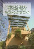 Zielonko-Jung Katarzyna, Marchwiński Janusz - Współczesna architektura proekologiczna