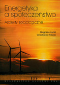 Łucki Zbigniew, Misiak Władysław - Energetyka a społeczeństwo. Apekty socjologiczne