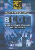 Więckiewicz Marta - Blog w perspektywie genologii multimedial