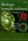 Biologia komórki roślinnej Tom 1 Struktura