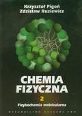 Pigoń Krzysztof, Ruziewicz Zdzisław - Chemia fizyczna Tom 2 Fizykochemia molekularna