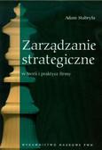 Stabryła Adam - Zarządzanie strategiczne w teorii i praktyce firmy