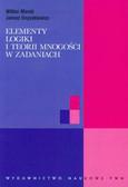 Marek Wiktor, Onyszkiewicz Janusz - Elementy logiki i teorii mnogości w zadaniach