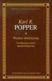 Popper Karl R. - Wiedza obiektywna. Ewolucyjna teoria epistemologiczna