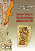 Kardyni M. A., Rogoziński P. - Chilam Balam z Chumayel Majów Księga Przepowiedni