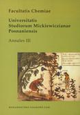 Facultatis chemiae. Universitatis Studiorum Mickiewiczianae Posnaniensis. Annales III
