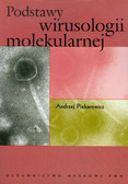 Piekarowicz Andrzej - Podstawy wirusologii molekularnej