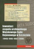 Inwentarz zespołu archiwalnego Wojskowego Sądu Rejonowego w Szczecinie