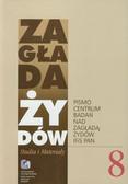 Zagłada Żydów Studia i Materiały /Rocznik 8/