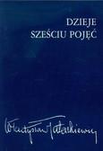 Tatarkiewicz Władysław - Dzieje sześciu pojęć