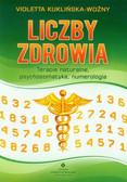 Kuklińska-Woźny Violetta - Liczby zdrowia. Terapie naturalne, psychosomatyka, numerologia.