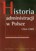 Witkowski Wojciech - Historia administracji w Polsce 1764-1989