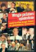 Wilczyński W. - Wrogie państwo opiekuńcze, czyli trudna droga Polski do gospodarki rynkowej. Felietony z tygodnika Wprost z lat 1995-1999