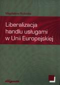 Rudnicka Magdalena - Liberalizacja handlu usługami w Unii Europejskiej