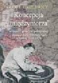 Okulewicz P. - Koncepcja międzymorza w myśli i praktyce politycznej obozu Józefa Piłsudskiego w latach 1918-1926