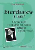 Krasicki Jan - Bierdiajew i inni. W kręgu myśli rosyjskiego renesansu filozoficzno-religijnego