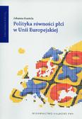 Kantola Johanna - Polityka równości płci w Unii Europejskiej