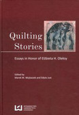 Quilting stories. Essays in honor of Elżbieta H. Oleksy