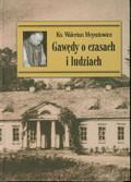 Meysztowicz Walerian - Gawędy o czasach i ludziach nowe