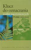 Rutkowski Lucjan - Klucz do oznaczania roślin naczyniowych Polski niżowej