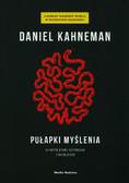 Kahneman Daniel - Pułapki myślenia. O myśleniu szybkim i wolnym