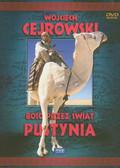 Wojciech Cejrowski - Boso przez świat Pustynia