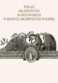 Wkład archiwistów warszawskich w rozwój archiwistyki polskiej