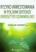 Ryzyko inwestowania w polskim sektorze energetyki odnawialnej