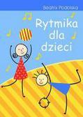 Podolska Beatrix - Rytmika dla dzieci