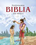 Opracowanie zbiorowe - Ilustrowana Biblia dla dzieci
