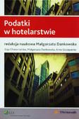 Choromańska Zoja, Dankowska Małgorzata, Szczepaniec Anna, red.Dankowska Małgorzata - Podatki w hotelarstwie