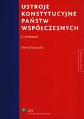 Sarnecki Paweł - Ustroje konstytucyjne państw współczesnych