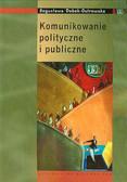 Dobek-Ostrowska Bogusława - Komunikowanie polityczne i publiczne