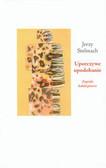 Stelmach Jerzy - Uporczywe upodobanie. Zapiski kolekcjonera
