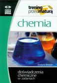 Bieniek Grażyna - Chemia Trening przed maturą Doświadczenia chemiczne w zadaniach