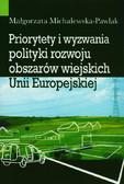 Michalewska-Pawlak Małgorzata - Priorytety i wyzwania polityki rozwoju obszarów wiejskich Unii Europejskiej