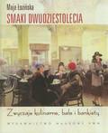 Łozińska Maja - Smaki dwudziestolecia. Zwyczaje kulinarne, bale i bankiety