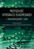Przyszłość integracji europejskiej konkurencyjność i rynki