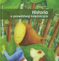 Paszko Hanna - Historia o prawdziwej księżniczce