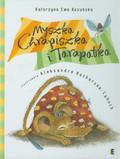 Kozubska Katarzyna Ewa - Myszka Chrapiszka i Tarapatka