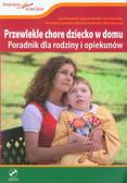 Binnebesel Józef, Bohdan Zbigniew, Krakowiak Piotr - Przewlekle chore dziecko w domu z płytą DVD. Poradnik dla rodziny i opiekunów