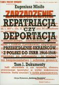 Misiło Eugeniusz - Repatriacja czy deportacja Tom 1 Dokumenty. Przesiedlenie Ukraińców z Polski do USSR 1944-1946